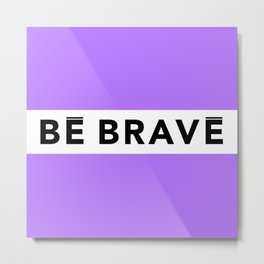 BE BRAVE Summer COLLECTION Purple Metal Print