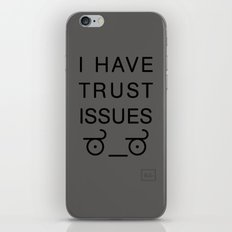 I Have Trust Issues iPhone & iPod Skin