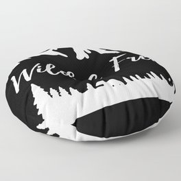 Wild and Free Nature Mountains Gifts Floor Pillow