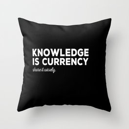 Knowledge Is Currency Throw Pillow