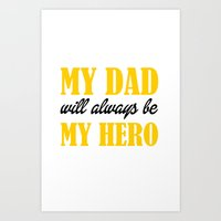 My Dad My Hero Art Print