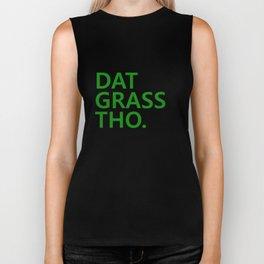 Dat Grass Tho Biker Tank