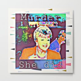 Murder, she did Metal Print