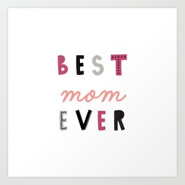 Best Mom Ever Art Print