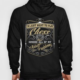 I'm just want to play chess funny Hoody