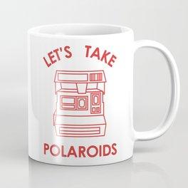 LETS TAKE POLAROIDS Coffee Mug