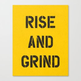 Rise and Grind black-white yellow typography poster bedroom wall home decor Canvas Print