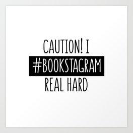 I Bookstagram real hard Art Print