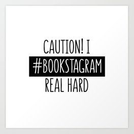 I Bookstagram real hard Art Print