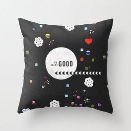 Do Good, Make Good Throw Pillow