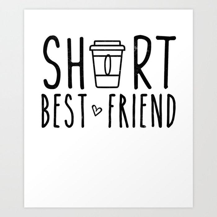 Short Best Friend Quote Shirt Bestie BFF Matching Outfit Art Print by  irockstarmerch