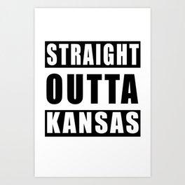 Straight Outta Kansas Art Print