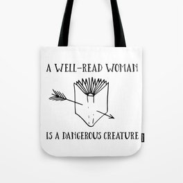 A Well-Read Woman is a Dangerous Creature Tote Bag