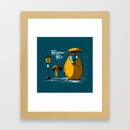 Neighbor Bad Framed Art Print