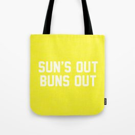 Suns Out Buns Out Tote Bag