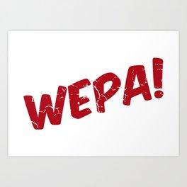 Wepa! Art Print
