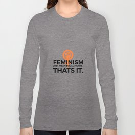 Equal Rights | Feminism Quote Feminists Gifts Long Sleeve T-shirt