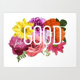 Do Good Be Good Feel Good Art Print