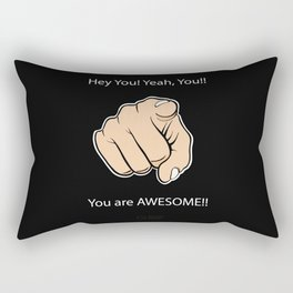 Hey You Yeah You You are Awesome Rectangular Pillow