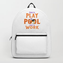 Born to Play Pool Force To Work Billiard Cue Sports Backpack