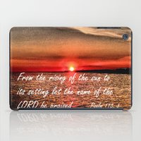 scripture iPad Cases featuring Bible Scripture Psalm 113:3 by Saribelle Inspirational Art