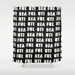 Beautiful - Typography Shower Curtain