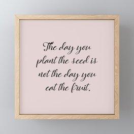 Plant The Seed Framed Mini Art Print