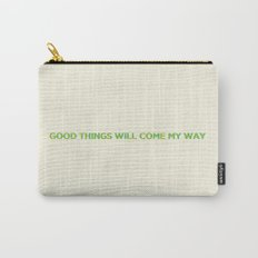 Good Things Will Come My Way Carry-All Pouch