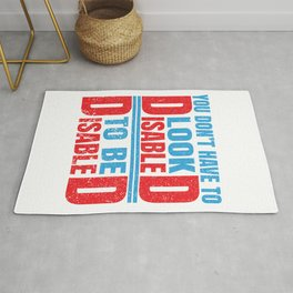 Dont Have To Look Disabled To Be Disabled Awareness Design Rug