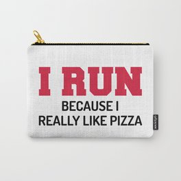 I Run Pizza Funny Quote Carry-All Pouch