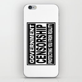 Government Censorship Protecting You From Reality iPhone Skin