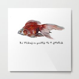 As Lacking In Privacy As A Goldfish Metal Print