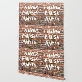 I never finish any… Wallpaper