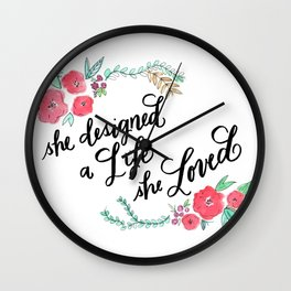 She Designed a Life She Loved - Calligraphy and Watercolor Floral  Wall Clock