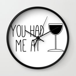 You Had Me At Wine Wall Clock