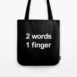 Two Words One Finger Tote Bag