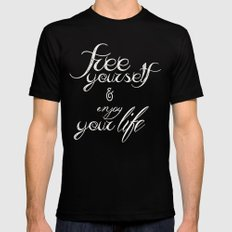 Free yourself and enjoy your life MEDIUM Mens Fitted Tee Black