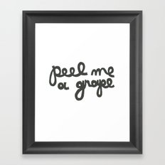 PEEL ME A GRAPE Framed Art Print