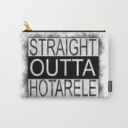 Straight outta Hotarele Carry-All Pouch