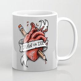 Draw or Die Coffee Mug