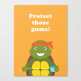 Protect those Gums! Canvas Print