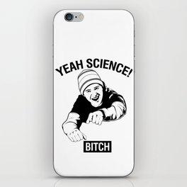 Yeah Science, Bitch! iPhone Skin