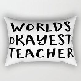 worlds okayest teacher Rectangular Pillow