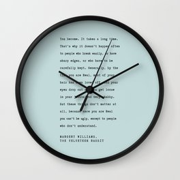 Velveteen Rabbit Quote You become Wall Clock