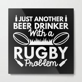 Beer Drinker Rugby Metal Print