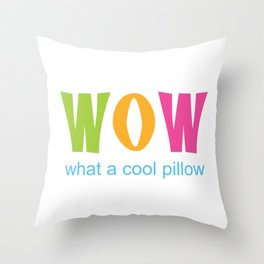 WOW What A Cool Product Throw Pillow
