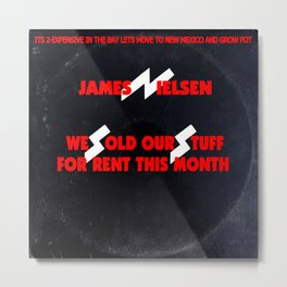 We Sold Our Stuff For Rent This Month / We Sold Our Soul For Rock & Roll parody Metal Print