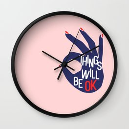 Things Will Be OK Wall Clock