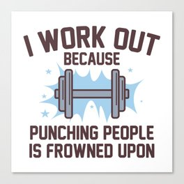 I Work Out Canvas Print