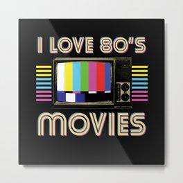 I Love 80s Movies Metal Print